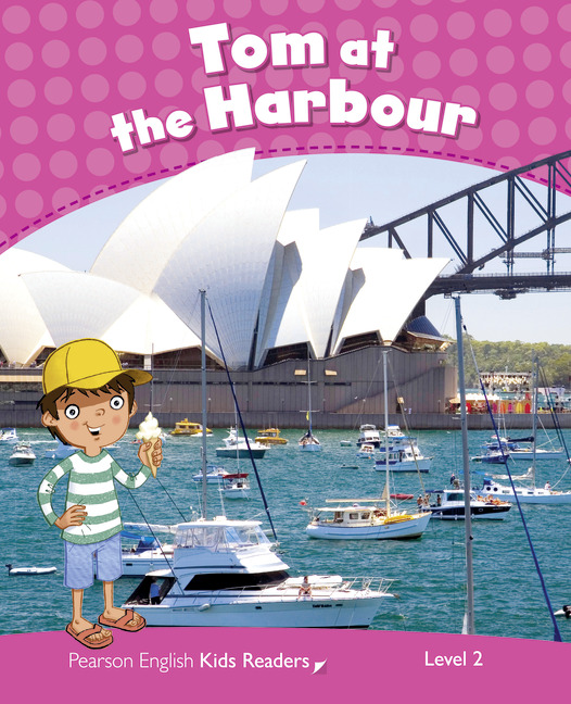 Pearson English Kids Readers: Tom at the Harbour CLIL